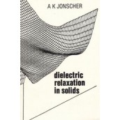 Dielectric relaxation in solids, 1st Edition