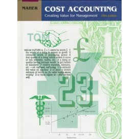 Cost Accounting: Creating Value for Management, 5th Edition