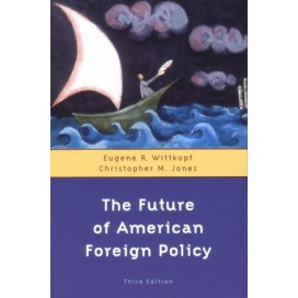 The Future of American Foreign Policy, 3rd Edition