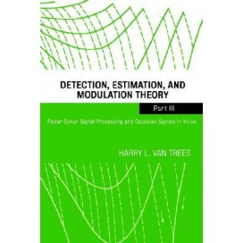 Detection, Estimation, and Modulation Theory Part III (Radar-Sonar Signal Processing and Gaussian Signals in Noise )