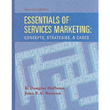 Essentials of Services Marketing: Concepts, Strategies and Cases