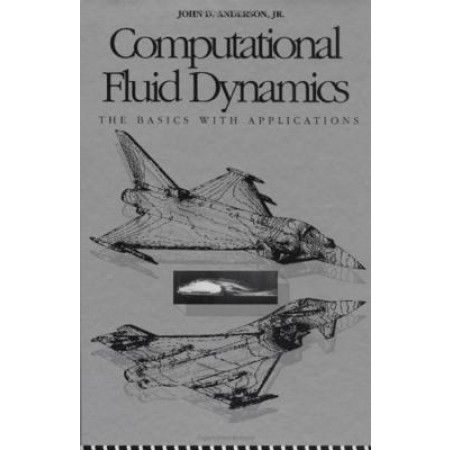 Computational Fluid Dynamics: The Basics with Applications