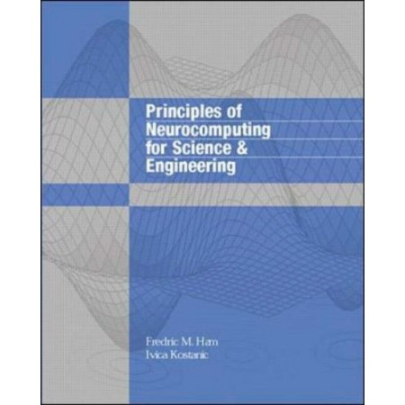 Principles of Neurocomputing for Science and Engineering, 1st Edition