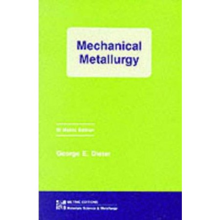 Mechanical Metallurgy, 3rd Edition