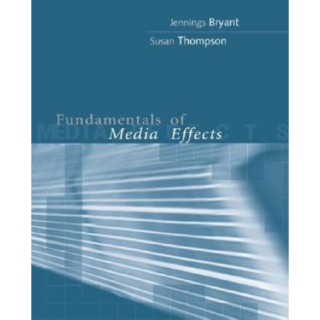 Fundamentals of Media Effects, 1st Edition