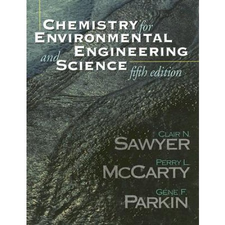 Chemistry for Environmental Engineering and Science, 5th Edition