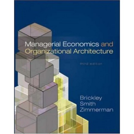 Managerial Economics & Organizational Architecture, 3rd Edition