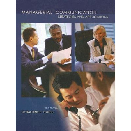 Managerial Communication: Strategies and Applications, 3rd Edition