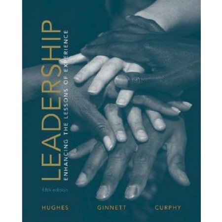 Leadership: Enhancing the Lessons of Experience, 5th Edition