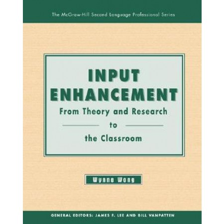 Input Enhancement: From Theory and Research to the Classroom