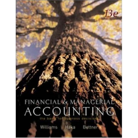 Financial and Managerial Accounting: The Basis for Business Decisions