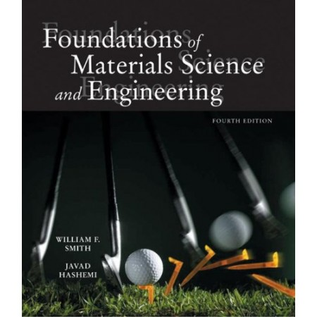 Foundations of Materials Science and Engineering, 4th Edition