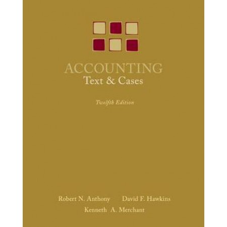 Accounting: Texts and Cases, 12th Edition
