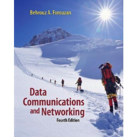 Data Communications and Networking, 4th Edition