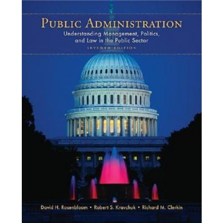 Public Administration: Understanding Management, Politics, and Law in the Public Sector, 7th Edition