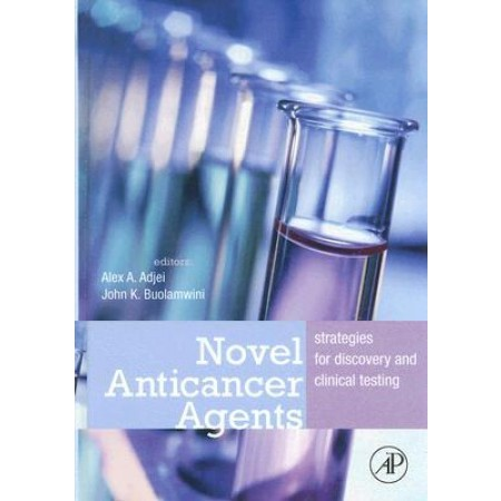 Novel Anticancer Agents: Strategies for Discovery and Clinical Testing (Hardcover)
