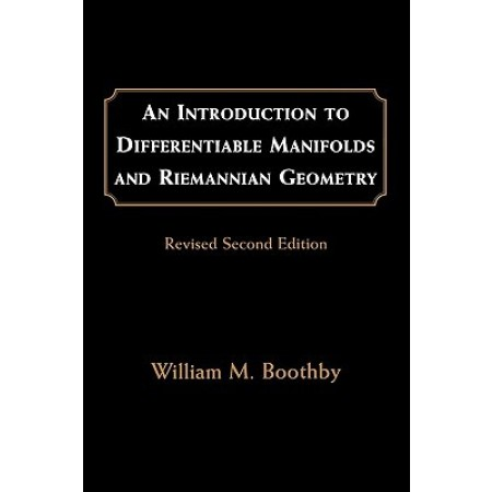 An Introduction to Differentiable Manifolds and Riemannian Geometry, Revised, 2nd Edition