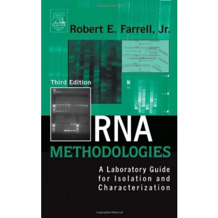 RNA Methodologies: A Laboratory Guide for Isolation and Characterization, 3rd Edition (Hardcover)