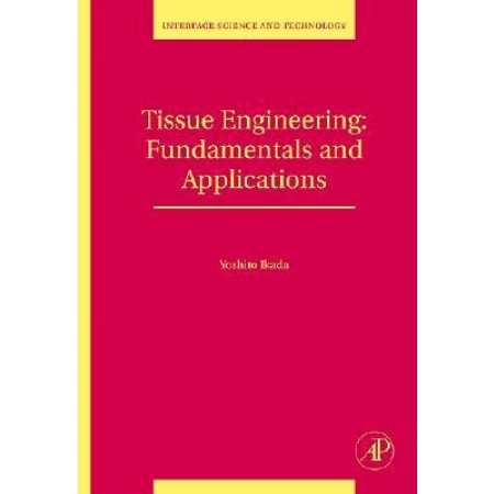 Tissue Engineering: Fundamentals and Applications, 1st Edition (Hardcover)