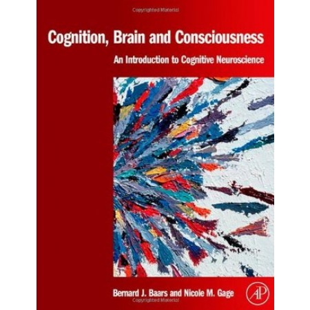 Cognition, Brain, and Consciousness: Introduction to Cognitive Neuroscience (Color Printing)