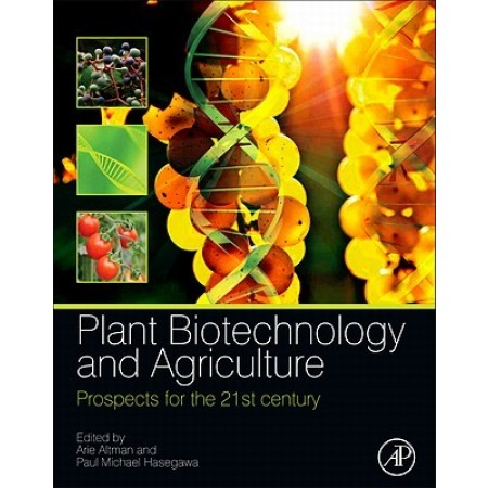 Plant Biotechnology and Agriculture: Prospects for the 21st Century, 1st Edition