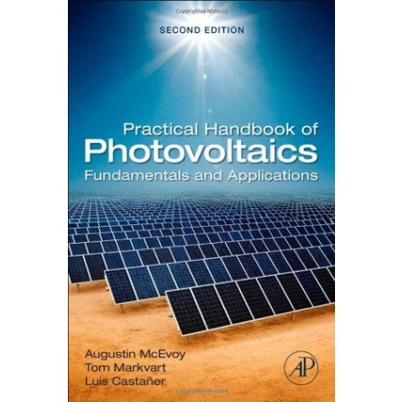 Practical Handbook of Photovoltaics, Second Edition: Fundamentals and Applications, 2nd Edition