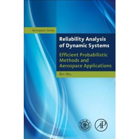 Reliability Analysis of Dynamic Systems: Efficient Probabilistic Methods and Aerospace Applications