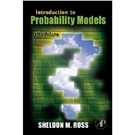 Introduction to Probability Models, 9th Edition