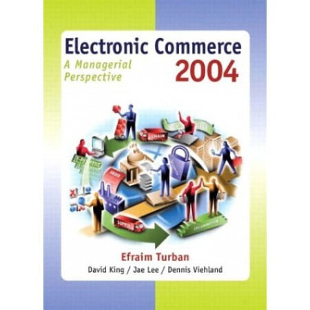 Electronic Commerce 2004: A Managerial Perspective, 3rd Edition