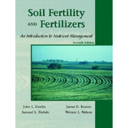 Soil Fertility and Fertilizers: An Introduction to Nutrient Management, 7th Edition