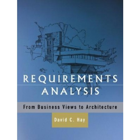 Requirements Analysis: From Business Views to Architecture, 1st Edition