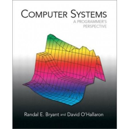 Computer Systems: A Programmer's Perspective, 1st Edition