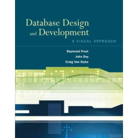 Database Design and Development: A Visual Approach, 1st Edition