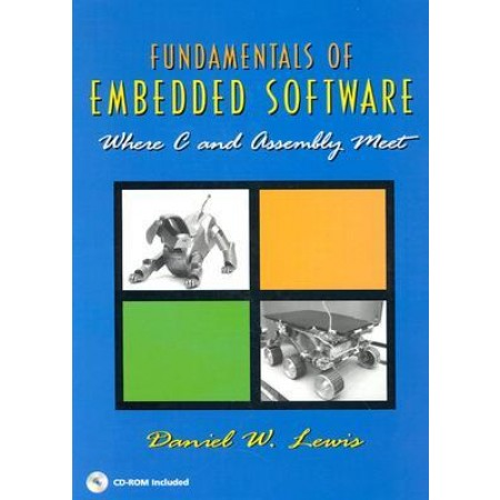 Fundamentals of Embedded Software: Where C and Assembly Meet (Include CD-Rom)