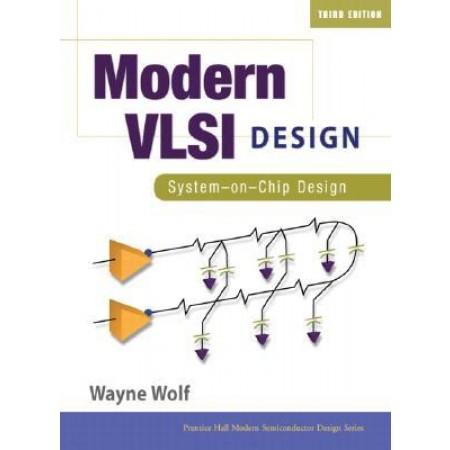 Modern VLSI Design: System-on-Chip Design, 3rd Edition