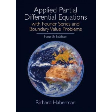 Applied Partial Differential Equations with Fourier Series and Boundary Value Problems, 4th Edition