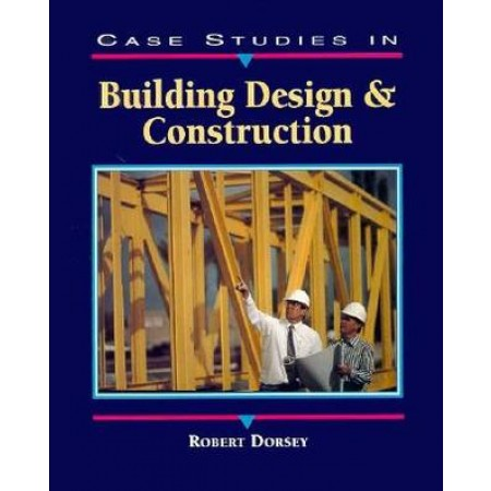 Case Studies in Building Design and Construction, 1st Edition