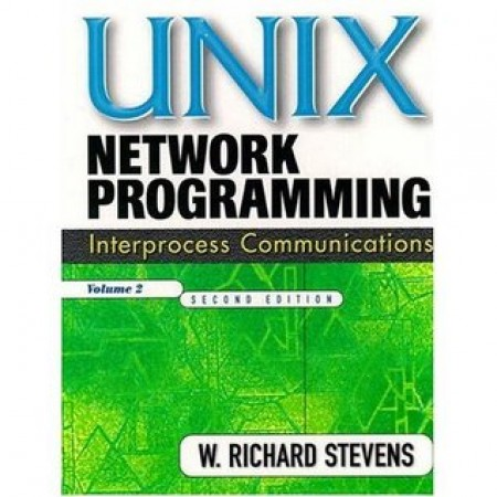 UNIX Network Programming, Volume 2: Interprocess Communications, 2nd Edition