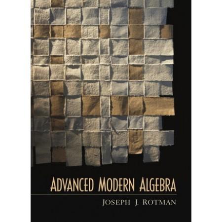 Advanced Modern Algebra, 1st Edition