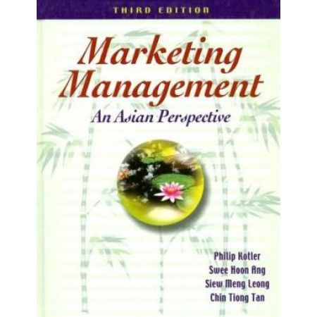 Marketing Management : An Asian Perspective, 3rd Edition