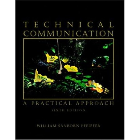 Technical Communication: A Practical Approach, 6th Edition