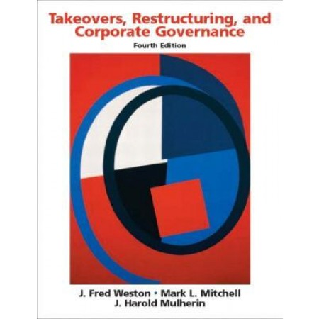 Takeovers, Restructuring, and Corporate Governance, 4th Edition