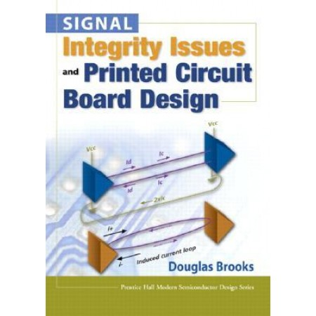 Signal Integrity Issues and Printed Circuit Board Design (HARDCOVER), US Edition