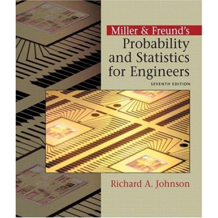 Miller & Freund's Probability and Statistics for Engineers, 7th Edition