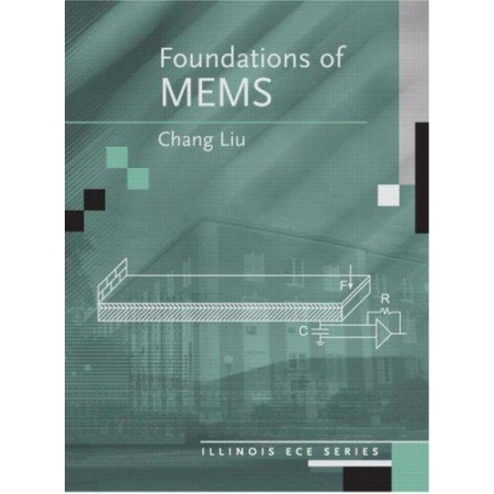 Foundations of MEMS (Illinois Ece Series)