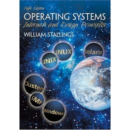 Operating Systems : Internals and Design Principles, 5th Edition