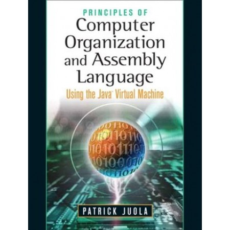 Principles of Computer Organization and Assembly Language, 1st Edition