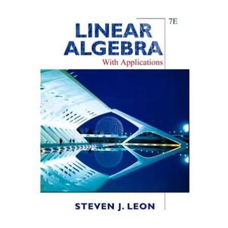 Linear Algebra with Applications, 7th Edition