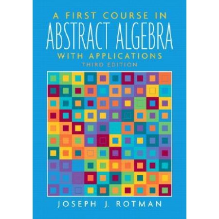 First Course in Abstract Algebra with Application, 3rd Edition