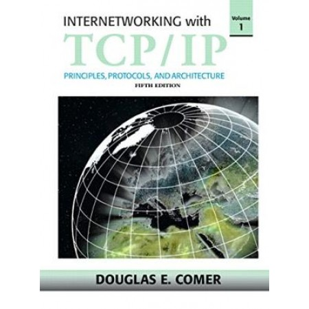 Internetworking with TCP/IP: Principles, Protocols, and Architecture, Vol 1, 5th Edition